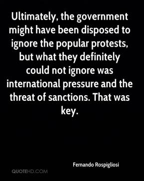 Fernando Rospigliosi - Ultimately, the government might have been disposed to ignore the popular protests, but what they definitely could not ignore was international pressure and the threat of sanctions. That was key.
