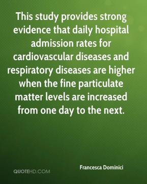Francesca Dominici - This study provides strong evidence that daily hospital admission rates for cardiovascular diseases and respiratory diseases are higher when the fine particulate matter levels are increased from one day to the next.