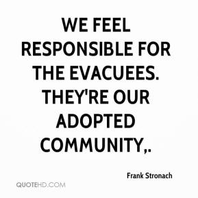 Frank Stronach - We feel responsible for the evacuees. They're our adopted community.