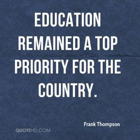 Frank Thompson - Education remained a top priority for the country.