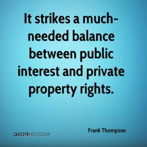 Frank Thompson - It strikes a much-needed balance between public interest and private property rights.