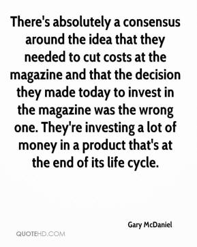Gary McDaniel - There's absolutely a consensus around the idea that they needed to cut costs at the magazine and that the decision they made today to invest in the magazine was the wrong one. They're investing a lot of money in a product that's at the end of its life cycle.