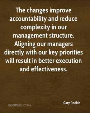 Gary Rodkin - The changes improve accountability and reduce complexity in our management structure. Aligning our managers directly with our key priorities will result in better execution and effectiveness.