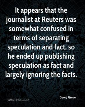 Georg Greve - It appears that the journalist at Reuters was somewhat confused in terms of separating speculation and fact, so he ended up publishing speculation as fact and largely ignoring the facts.