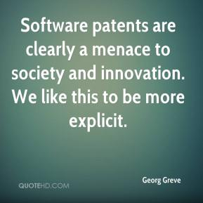 Georg Greve - Software patents are clearly a menace to society and innovation. We like this to be more explicit.