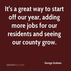 It's a great way to start off our year, adding more jobs for our residents and seeing our county grow.