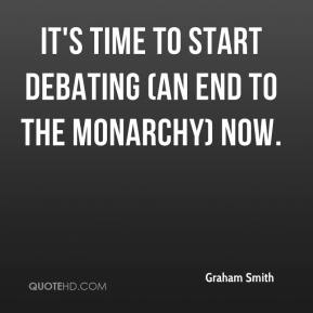 Graham Smith - It's time to start debating (an end to the monarchy) now.