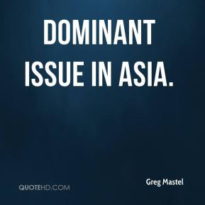 dominant issue in Asia.