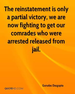The reinstatement is only a partial victory, we are now fighting to get our comrades who were arrested released from jail.