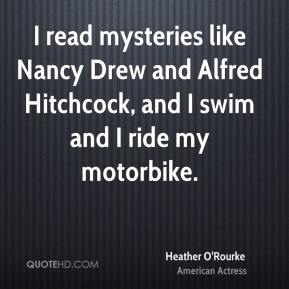 I read mysteries like Nancy Drew and Alfred Hitchcock, and I swim and I ride my motorbike.