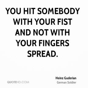 You hit somebody with your fist and not with your fingers spread.