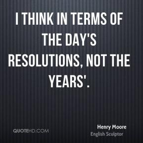 I think in terms of the day's resolutions, not the years'.