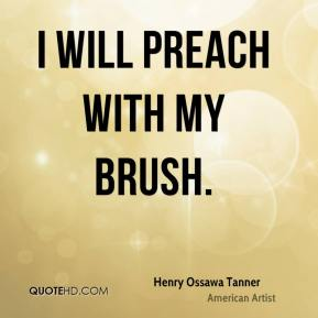 I will preach with my brush.