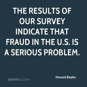 Howard Beales - The results of our survey indicate that fraud in the U.S. is a serious problem.