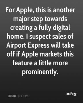 Ian Fogg - For Apple, this is another major step towards creating a fully digital home. I suspect sales of Airport Express will take off if Apple markets this feature a little more prominently.