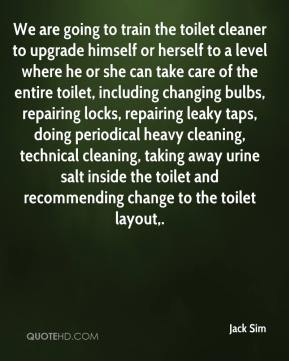 We are going to train the toilet cleaner to upgrade himself or herself to a level where he or she can take care of the entire toilet, including changing bulbs, repairing locks, repairing leaky taps, doing periodical heavy cleaning, technical cleaning, taking away urine salt inside the toilet and recommending change to the toilet layout.