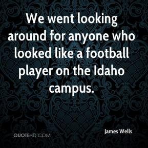 We went looking around for anyone who looked like a football player on the Idaho campus.