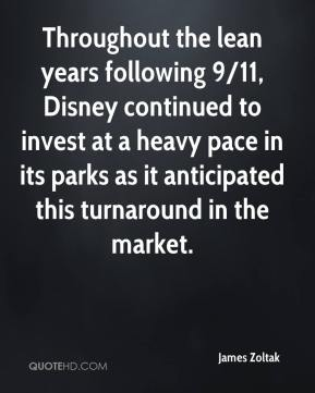 James Zoltak - Throughout the lean years following 9/11, Disney continued to invest at a heavy pace in its parks as it anticipated this turnaround in the market.