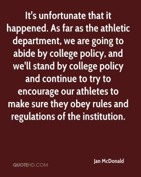 Jan McDonald - It's unfortunate that it happened. As far as the athletic department, we are going to abide by college policy, and we'll stand by college policy and continue to try to encourage our athletes to make sure they obey rules and regulations of the institution.