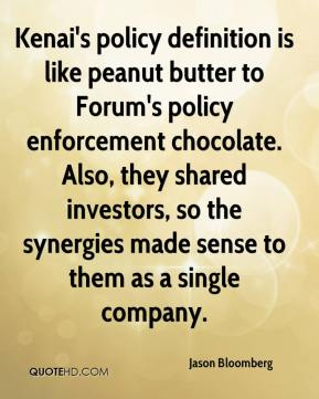 Jason Bloomberg  - Kenai's policy definition is like peanut butter to Forum's policy enforcement chocolate. Also, they shared investors, so the synergies made sense to them as a single company.