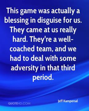 essay on adversity is a blessing in disguise Free essay: it also reinforces john's romantic notion that horses are highly spiritual beings like the vaqueros, the boys revere horses, and these animals.