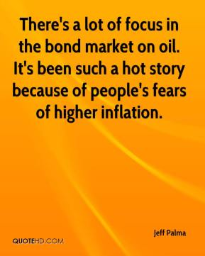 Jeff Palma  - There's a lot of focus in the bond market on oil. It's been such a hot story because of people's fears of higher inflation.