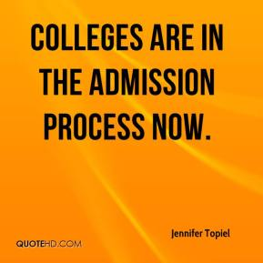 Colleges are in the admission process now.