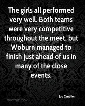 Joe Cantillon  - The girls all performed very well. Both teams were very competitive throughout the meet, but Woburn managed to finish just ahead of us in many of the close events.