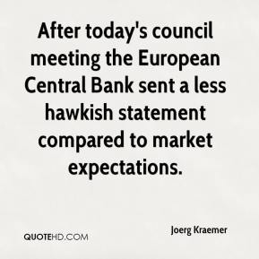 Joerg Kraemer  - After today's council meeting the European Central Bank sent a less hawkish statement compared to market expectations.