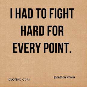 I had to fight hard for every point.