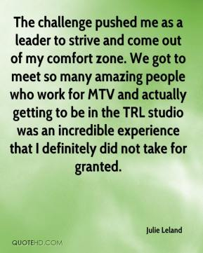 Julie Leland  - The challenge pushed me as a leader to strive and come out of my comfort zone. We got to meet so many amazing people who work for MTV and actually getting to be in the TRL studio was an incredible experience that I definitely did not take for granted.
