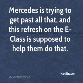 Karl Brauer  - Mercedes is trying to get past all that, and this refresh on the E-Class is supposed to help them do that.