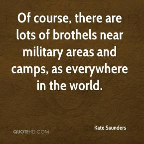 Of course, there are lots of brothels near military areas and camps, as everywhere in the world.