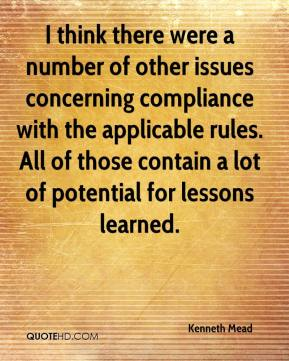 Kenneth Mead  - I think there were a number of other issues concerning compliance with the applicable rules. All of those contain a lot of potential for lessons learned.