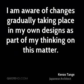 I am aware of changes gradually taking place in my own designs as part of my thinking on this matter.