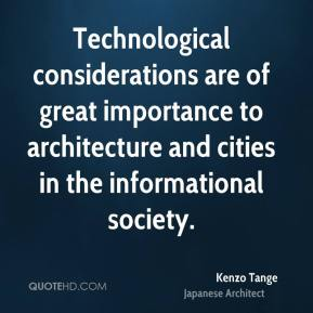 Technological considerations are of great importance to architecture and cities in the informational society.