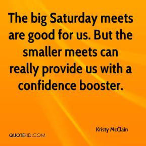 The big Saturday meets are good for us. But the smaller meets can really provide us with a confidence booster.