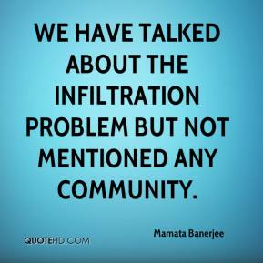 Mamata Banerjee  - We have talked about the infiltration problem but not mentioned any community.