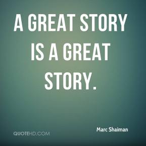 A great story is a great story.