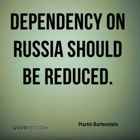 Martin Bartenstein  - Dependency on Russia should be reduced.