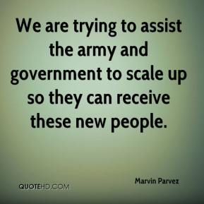 We are trying to assist the army and government to scale up so they can receive these new people.