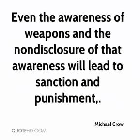 Even the awareness of weapons and the nondisclosure of that awareness will lead to sanction and punishment.