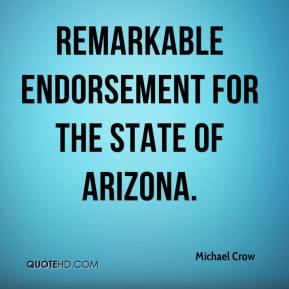Michael Crow  - remarkable endorsement for the state of Arizona.