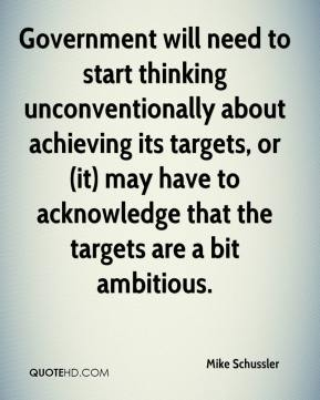 Government will need to start thinking unconventionally about achieving its targets, or (it) may have to acknowledge that the targets are a bit ambitious.