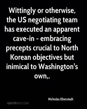 Nicholas Eberstadt  - Wittingly or otherwise, the US negotiating team has executed an apparent cave-in - embracing precepts crucial to North Korean objectives but inimical to Washington's own.