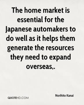 Norihito Kanai  - The home market is essential for the Japanese automakers to do well as it helps them generate the resources they need to expand overseas.