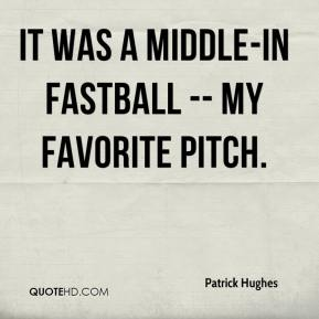 It was a middle-in fastball -- my favorite pitch.
