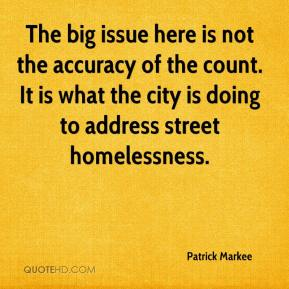 The big issue here is not the accuracy of the count. It is what the city is doing to address street homelessness.