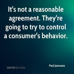 It's not a reasonable agreement. They're going to try to control a consumer's behavior.