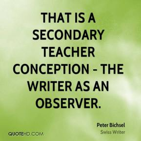 Peter Bichsel - That is a secondary teacher conception - the writer as an observer.
